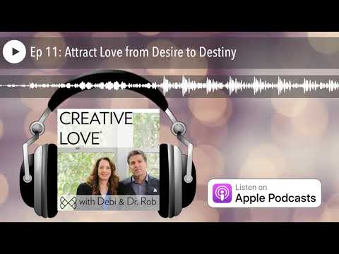 Ep 11: Attract Love from Desire to Destiny