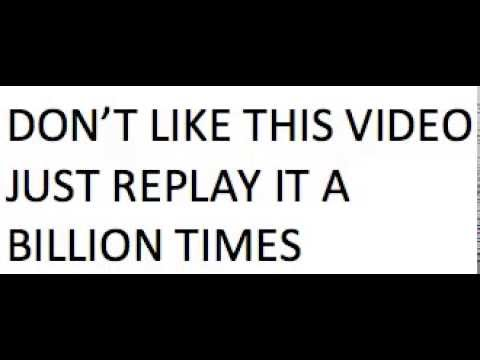 dont like just replay a billion times