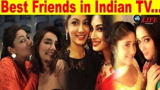 Top 5 TV Actress Who is Best Friend in Real Life... | TV Stars Real Life Best Friends