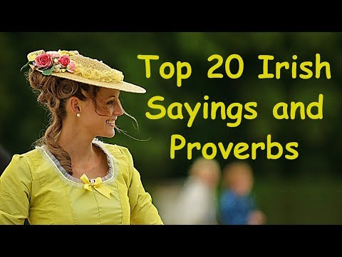 Top 20 Irish Sayings And Proverbs | Inspirational Words Of Wisdom