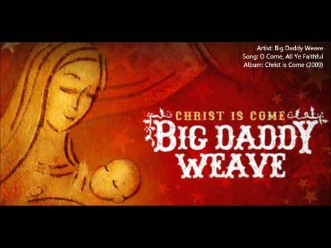 Big Daddy Weave - O Come, All Ye Faithful (Christ is Come 2009)