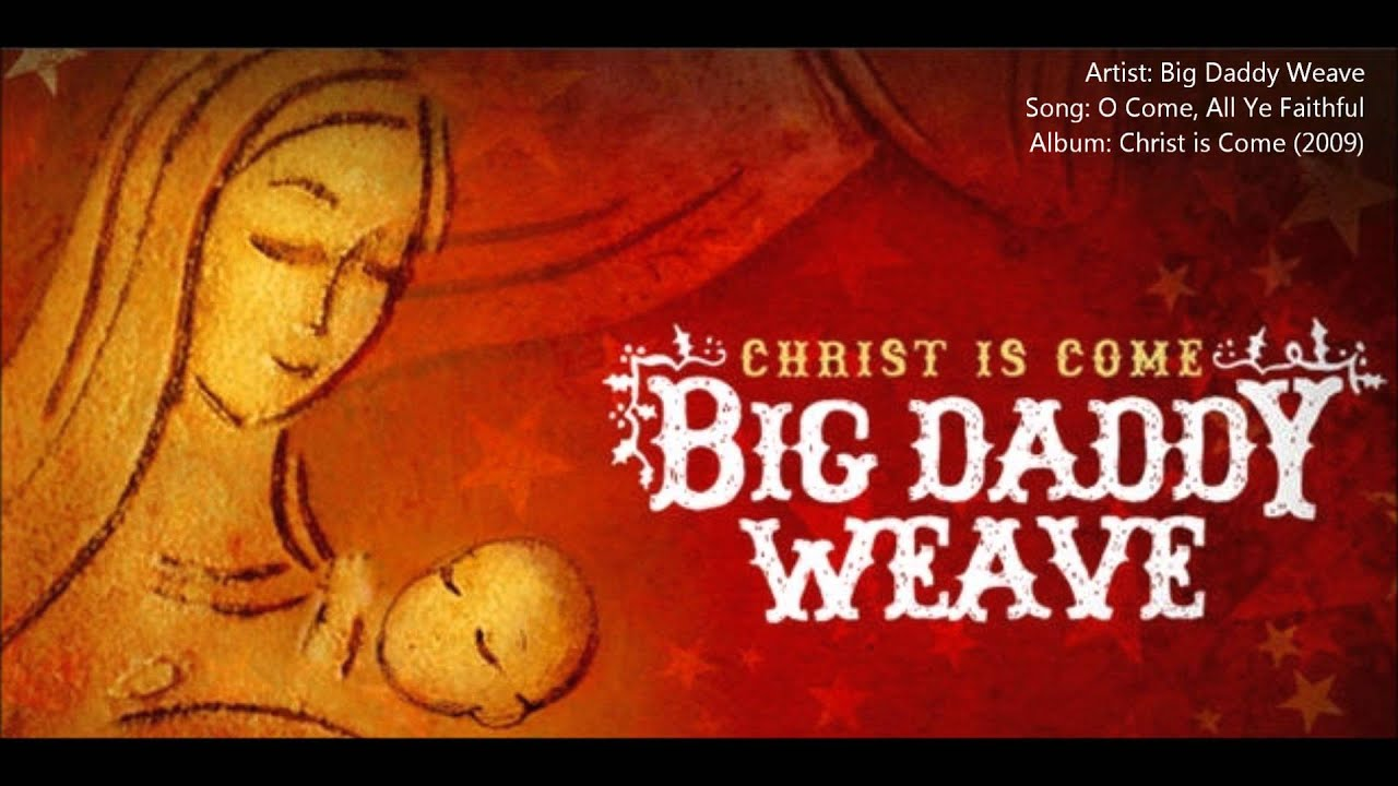 big-daddy-weave-o-come-all-ye-faithful-christ-is-come-2009-xn67