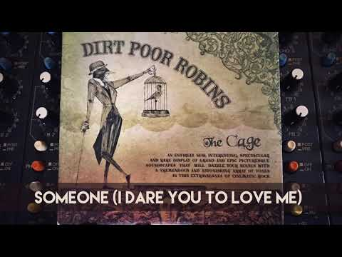 Dirt Poor Robins - Someone
