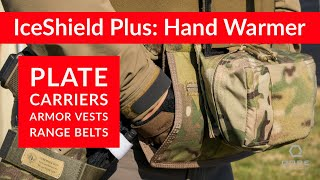 Plate Carrier and Gun Belt Hand Warmer: IceShield