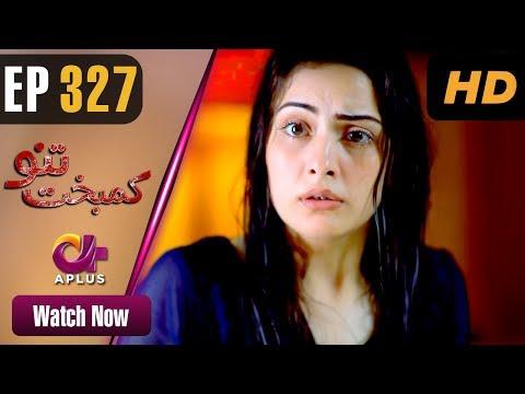 Kambakht Tanno - Episode 327 - Aplus Dramas