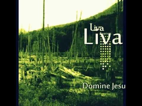 Liva - Domine Jesu