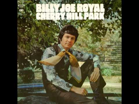 """BILLY JOE ROYAL """"Cherry Hill Park""""  (USA BB #15 in 1969)  HQ"""