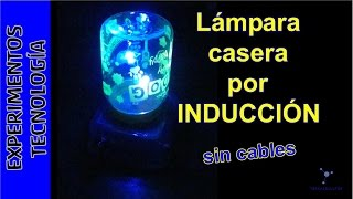 Lampara CASERA por INDUCCION, sin cables
