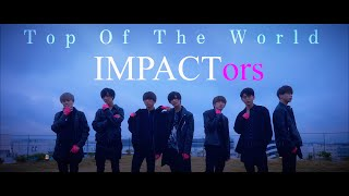 "IMPACTors - ""Top Of The World"""