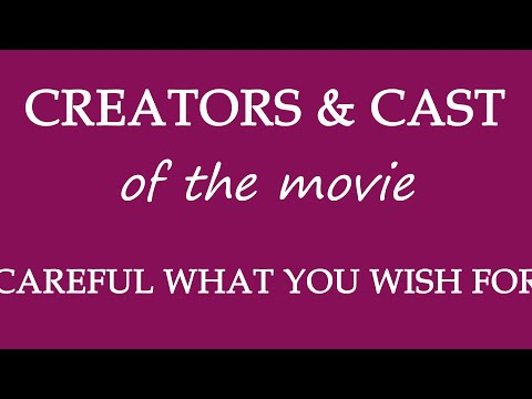 Careful What You Wish For (2015) Movie Information Cast And Creators