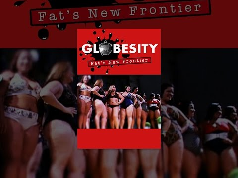 Globesity: Fat's New Frontier