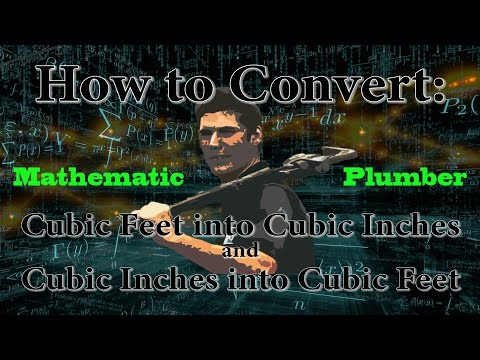 Trades Math: How to Convert Cubic Feet into Cubic Inches