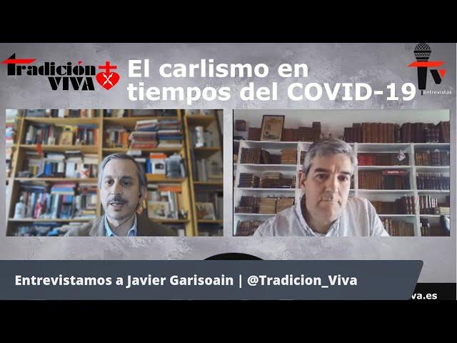 El CARLISMO en tiempos del COVID-19, entrevista a Javier Garisoain