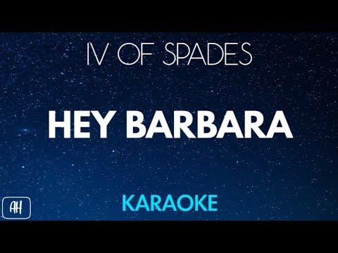 IV of Spades - Hey Barbara (Karaoke Version/Instrumental)