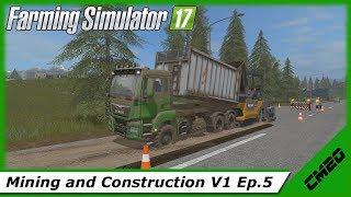 Farming Simulator 17 / Mining and Construction Economy V1- Ep.5