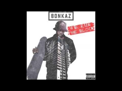 Bonkaz   We Run The Block
