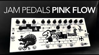 Jam Pedals Pink Flow review