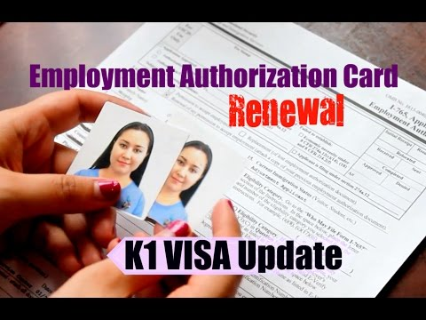 EMPLOYMENT AUTHORIZATION CARD ~ Renewal ~ K1 VISA UPDATE