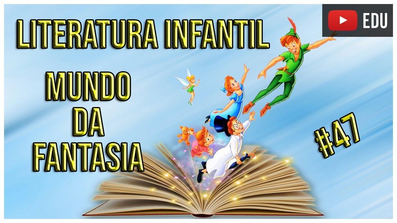 A Literatura Infantil E O Mundo Da Fantasia Youtube