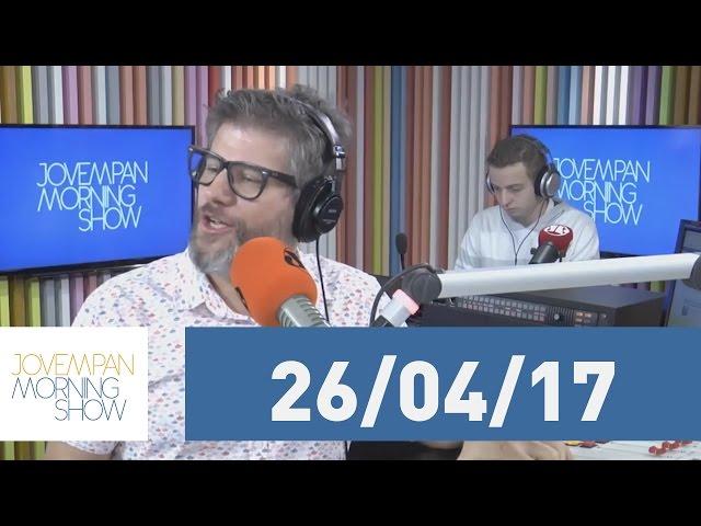 Morning Show - edição completa - 26/04/17