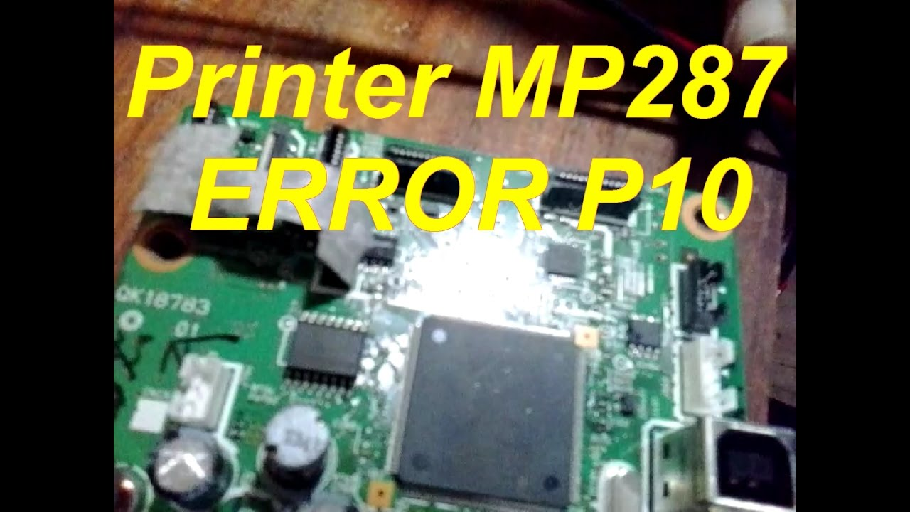 Memperbaiki Printer Cannon Mp287 Error P10 Youtube