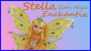 WINX CLUB - Stella Glam Magic Enchantix By Mattel Review - WINX5EVER