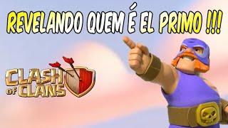 CLASH OF CLANS: VOCÊ SABE QUEM É O EL PRIMO?