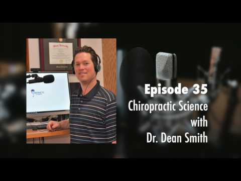 EC 35: Chiropractic Science With Dr. Dean Smith