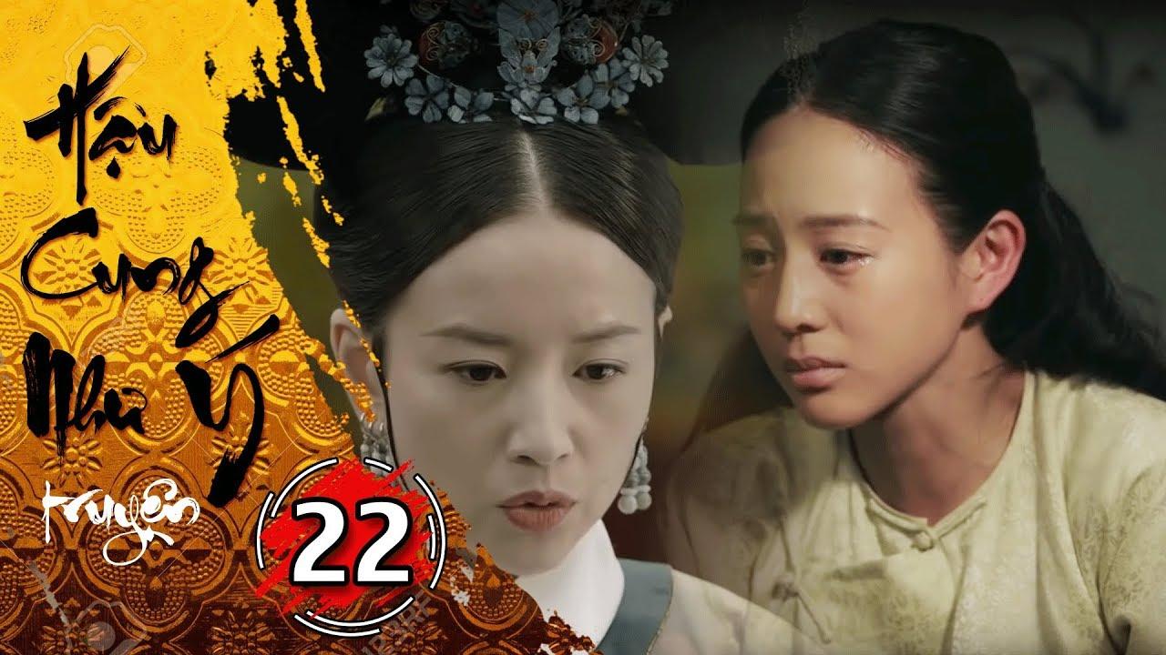 Phim Bộ - Hậu Cung Như Ý Truyện - Tập 22 Full | Phim Cổ Trang Trung Quốc Hay Nhất 2018