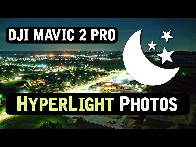 DJI Mavic 2 Pro / HyperLight PHOTOS! (vs. Regular Night Photos)