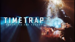 Time Trap (2018) Official Trailer 2