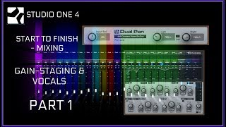 Studio One 4 | Mixing Vocals - Gain Staging | Stock Plug-ins | PART 1