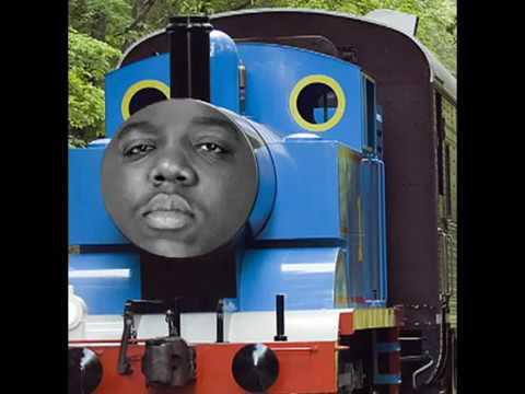 Biggie Smalls feat  Thomas the Tank Engine
