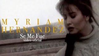 Myriam Hernández - Se Me Fue