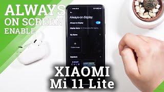 كيفية تنشيط العرض دائمًا على XIAOMI Mi 11 Lite - استخدم العرض المحيط
