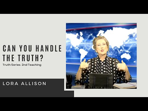 Can You Handle the Truth? - Lora Allison, Celebration Ministries