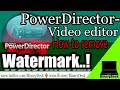Powerdirector pro - android video editor | how to remove watermark..!(free) android