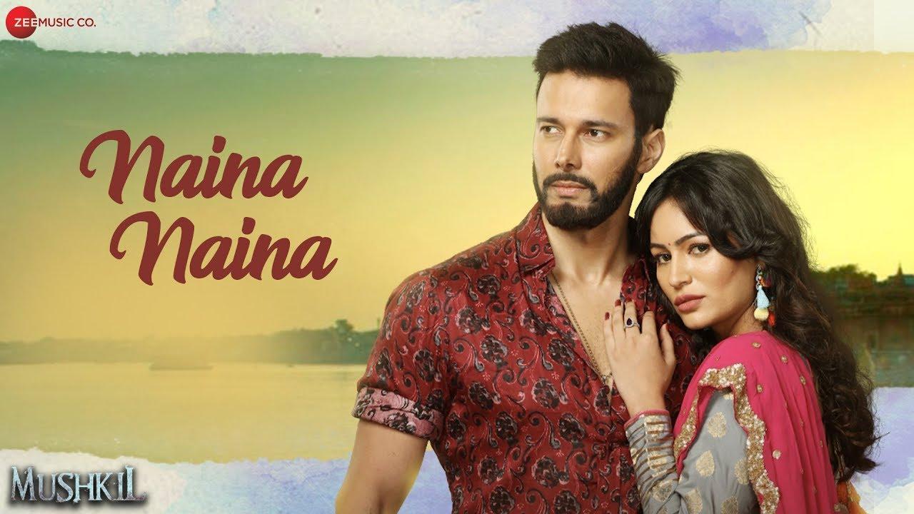 Naina Naina | Mushkil | Rajniesh Duggal & Pooja Bisht | Ravi Chopra | Nakul Chhawchharia #1