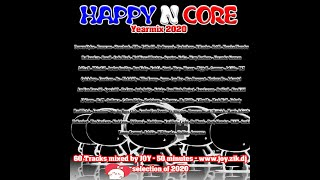 HAPPY'N'CORE YEARMIX 2020 MIXED BY JOY