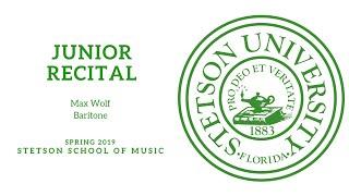 Stetson University - The Junior Recital of Max Wolf