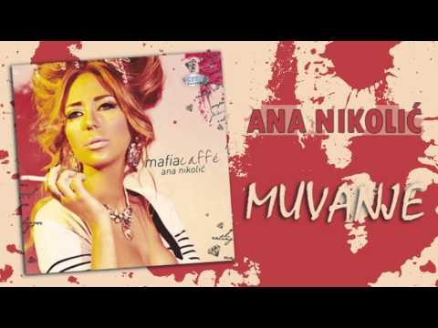 Ana Nikolic - Muvanje - (Audio 2010) HD
