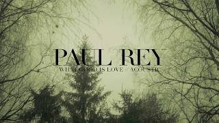 Paul Rey -  What Good Is Love