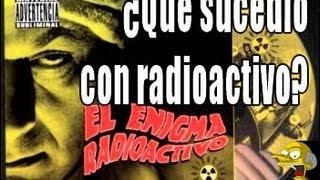 Radioactivo - Especial ¿Qué sucedió con radioactivo?