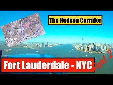 Fort Lauderdale to New York in a Cessna 172! (part 2) HUDSON CORRIDOR
