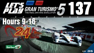 let s play gran turismo 5 part 137 b spec 24 hours of le mans hours 9 16