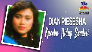 Download Lagu Dian Piesesha - Kucoba Hidup Sendiri (Official Music Video) mp3