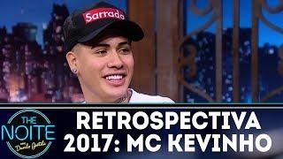 Retrospectiva 2017: Mc Kevinho | The Noite (23/01/18)