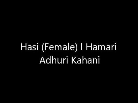 Hasi Ban Gaye (female) L Hamari Adhuri Kahani Video Song 🎶 Download⬇
