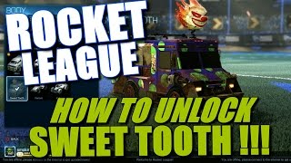 ROCKET LEAGUE | How To UNLOCK SWEET TOOTH!!!