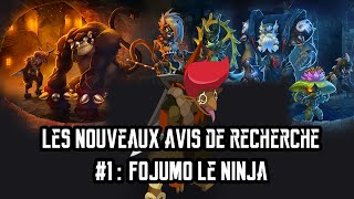 [Dofus] Humility - Les Nouveaux Avis De Recherche #1 - Fojumo Le Ninja Naruto !